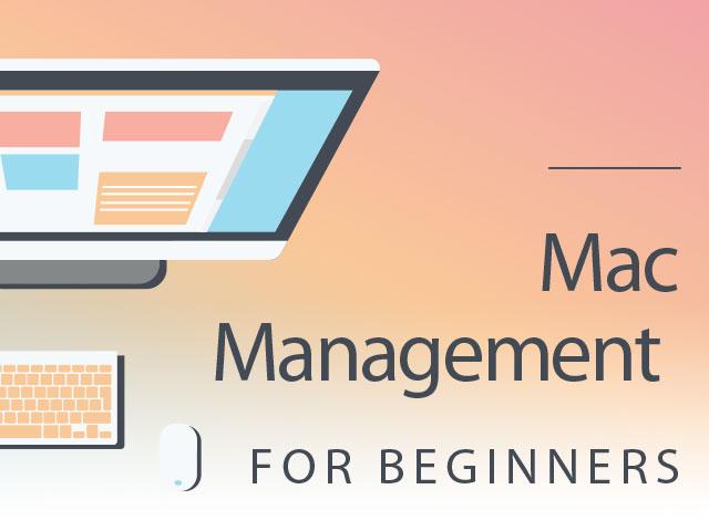 Mac Management for Beginners